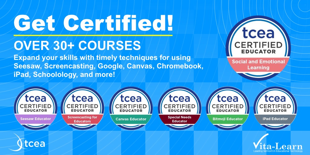 Get Certified! Over 30+ Courses. Expand your skills with timely techniques for using Seesaw, Screencasting, Google, Canvas, Chromebook, iPad, Schoolology, and more! TCEA.org/learn/courses