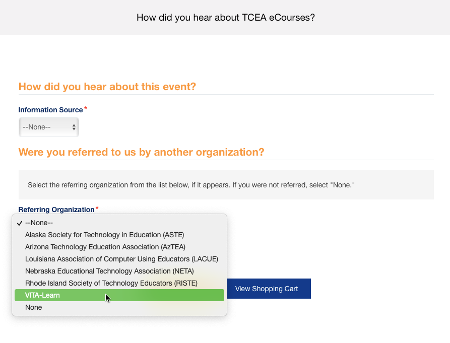 Choose Vita-Learn from the Referring Organization question during registration!